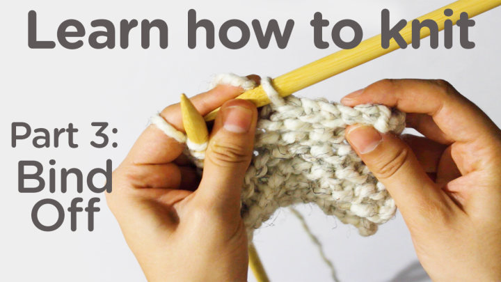 Learn How to Knit. Part 3: Binding off a project